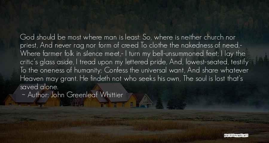 Pride Of Man Quotes By John Greenleaf Whittier