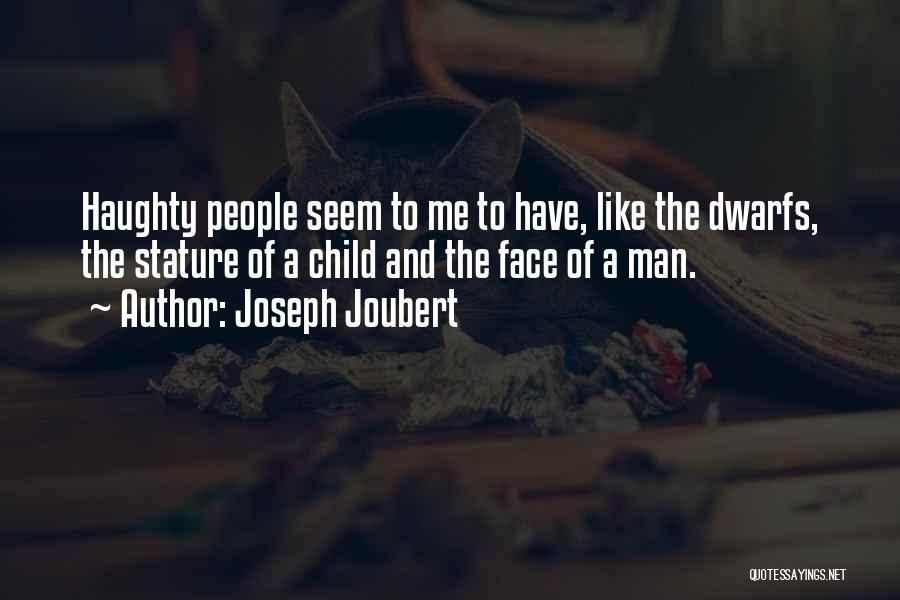 Pride Of Man Quotes By Joseph Joubert