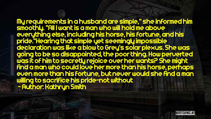 Pride Of Man Quotes By Kathryn Smith