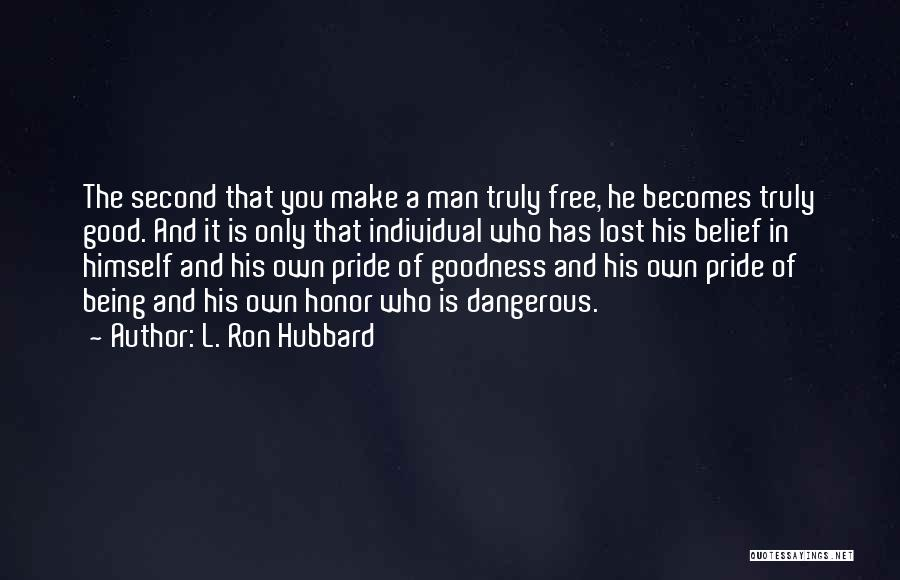 Pride Of Man Quotes By L. Ron Hubbard