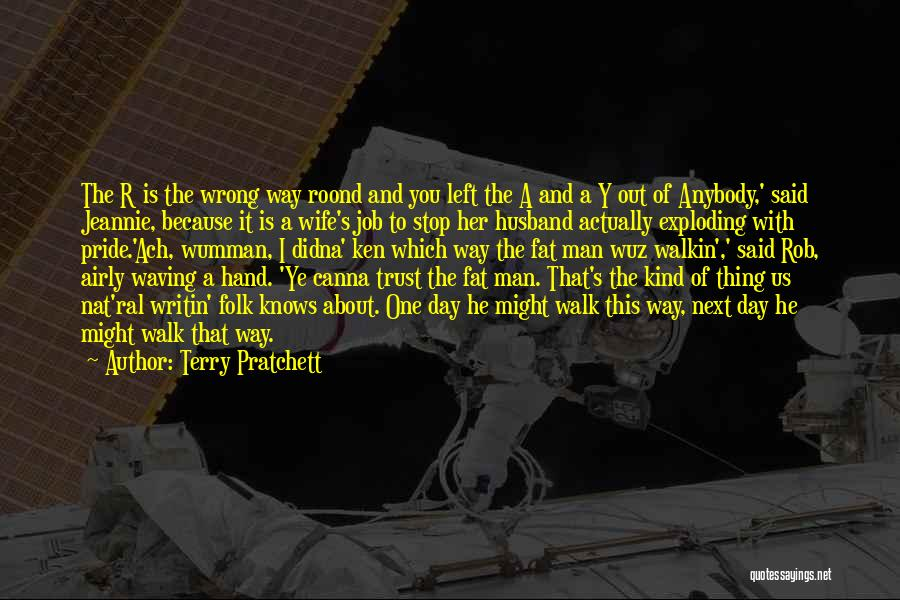 Pride Of Man Quotes By Terry Pratchett