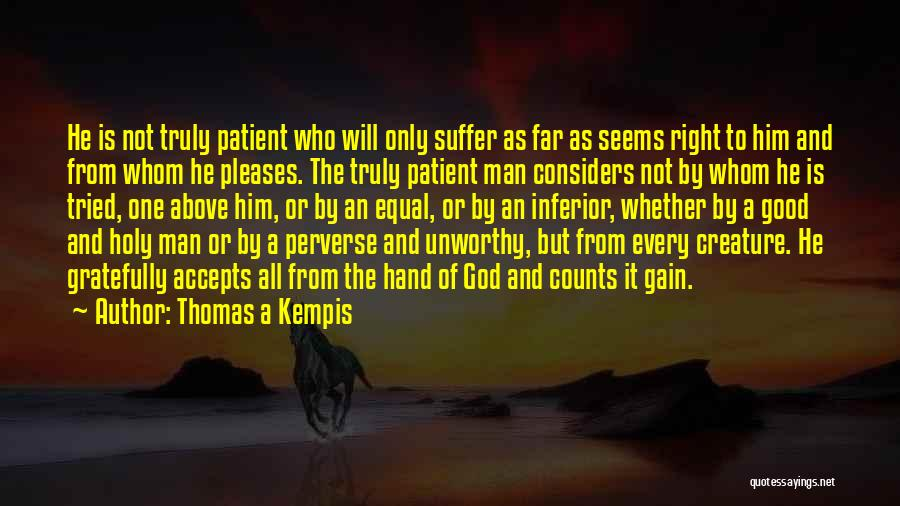 Pride Of Man Quotes By Thomas A Kempis
