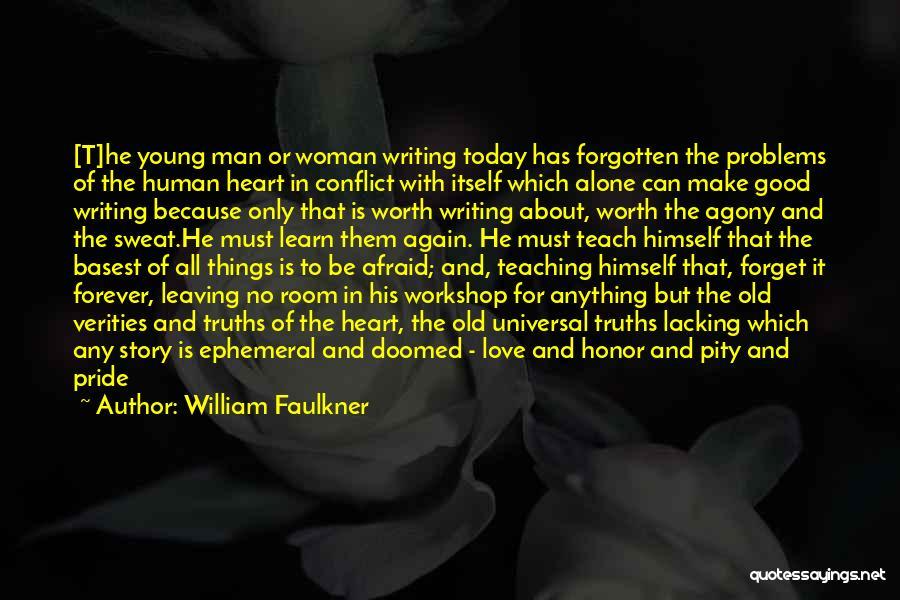 Pride Of Man Quotes By William Faulkner