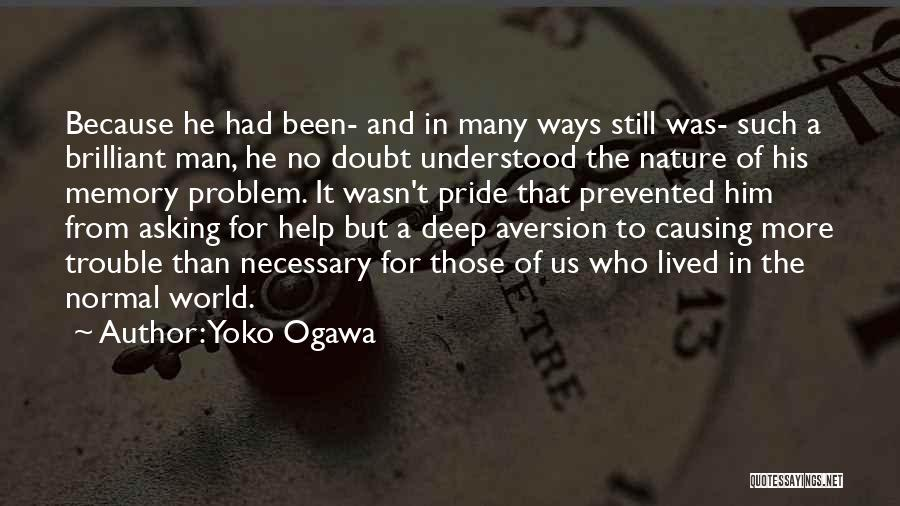 Pride Of Man Quotes By Yoko Ogawa