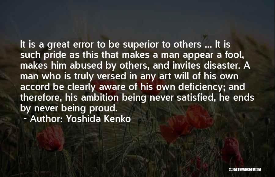 Pride Of Man Quotes By Yoshida Kenko