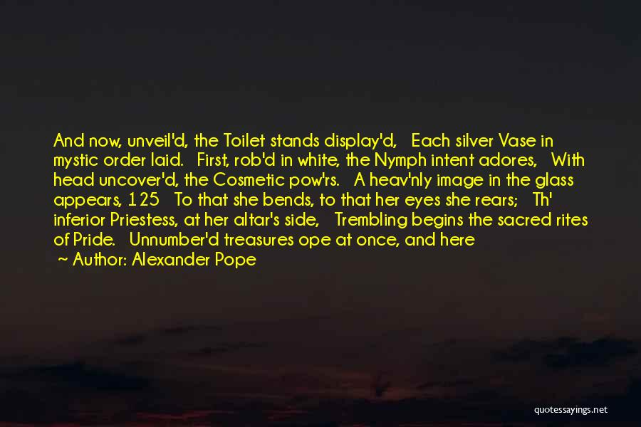 Pride To The Side Quotes By Alexander Pope