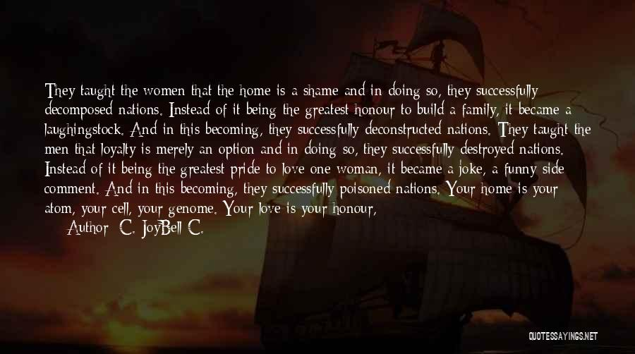 Pride To The Side Quotes By C. JoyBell C.