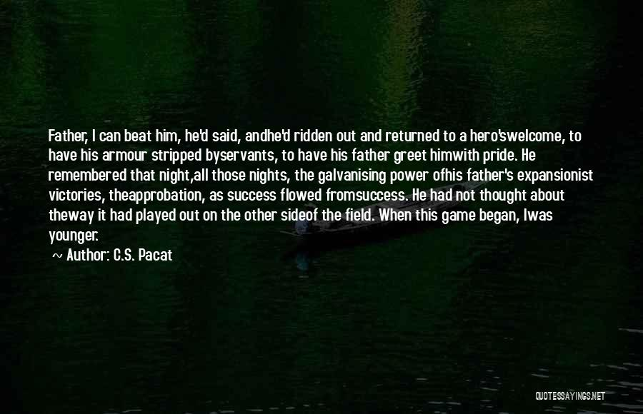 Pride To The Side Quotes By C.S. Pacat