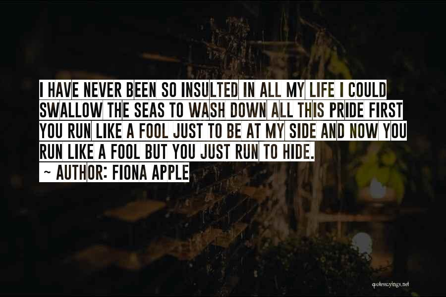 Pride To The Side Quotes By Fiona Apple