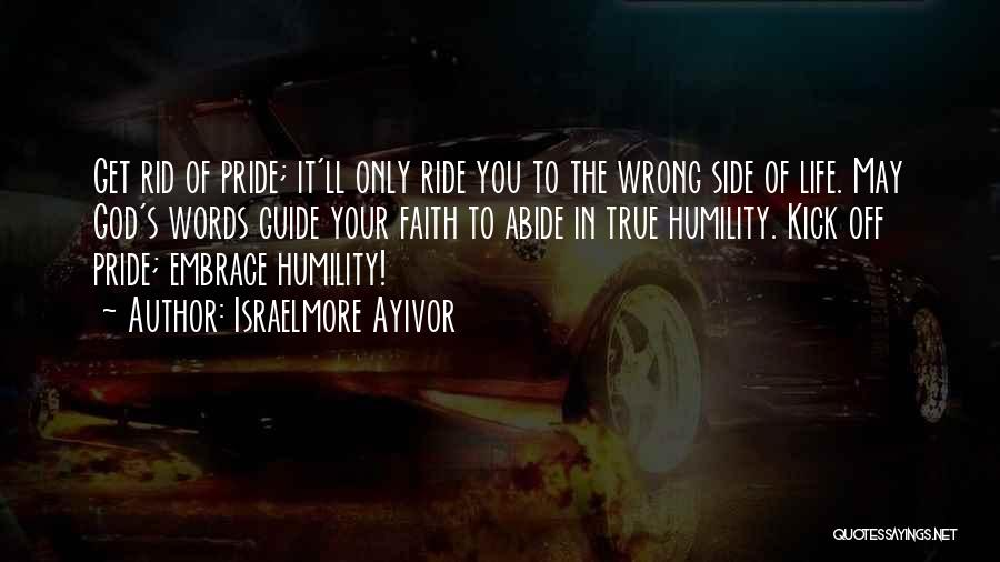 Pride To The Side Quotes By Israelmore Ayivor