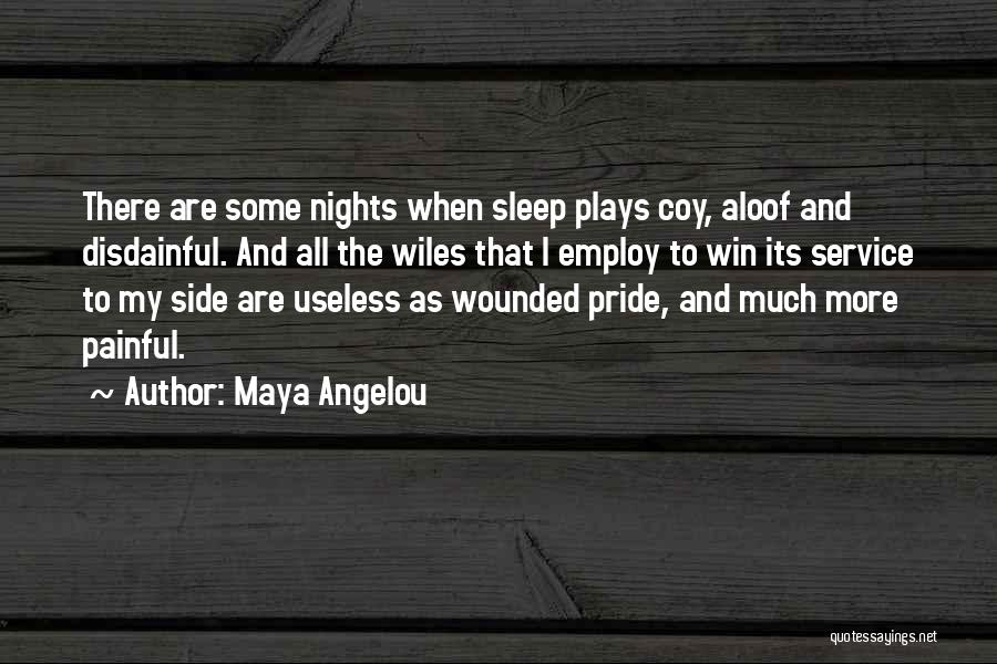 Pride To The Side Quotes By Maya Angelou