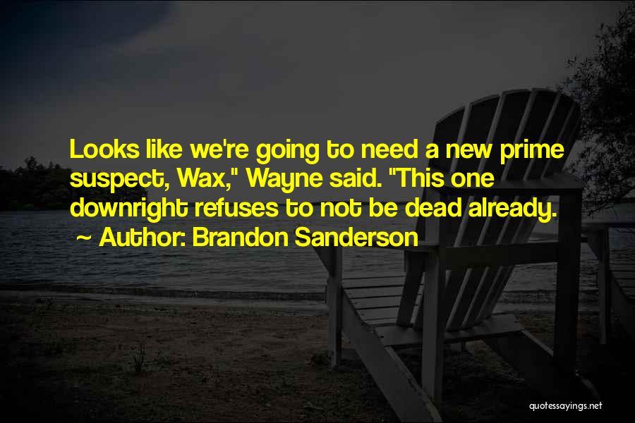 Prime Suspect 3 Quotes By Brandon Sanderson