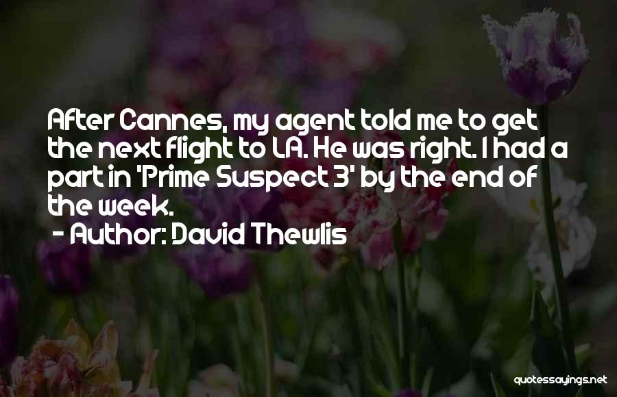 Prime Suspect 3 Quotes By David Thewlis