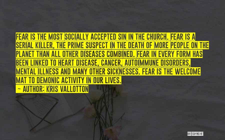Prime Suspect 3 Quotes By Kris Vallotton