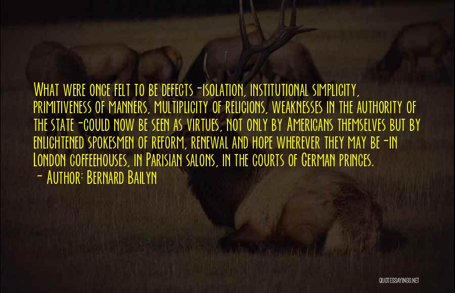 Primitiveness Quotes By Bernard Bailyn