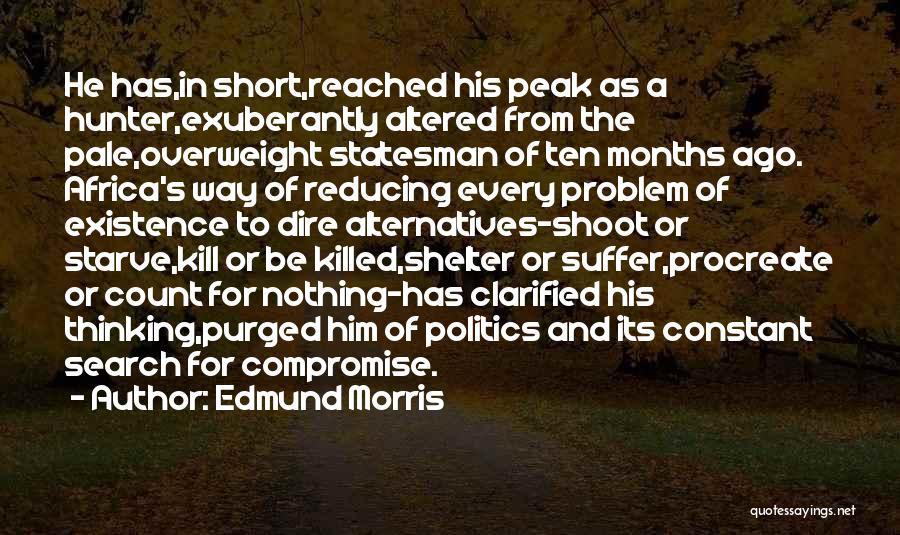 Primitiveness Quotes By Edmund Morris