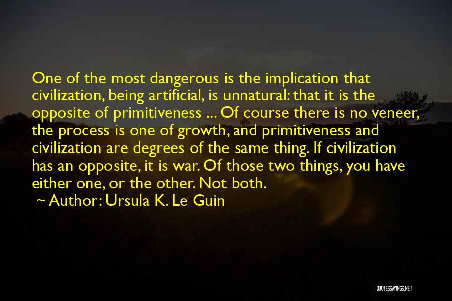 Primitiveness Quotes By Ursula K. Le Guin