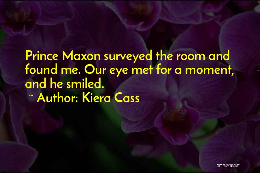 Prince Maxon Schreave Quotes By Kiera Cass