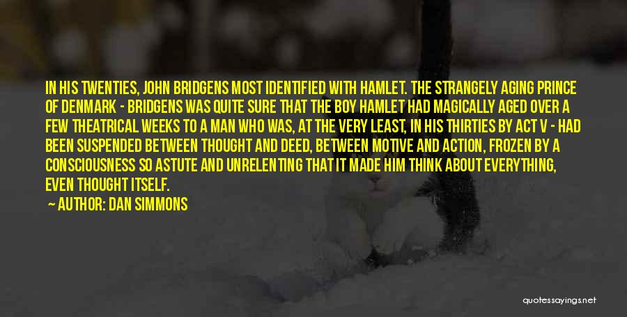 Prince Of Denmark Quotes By Dan Simmons