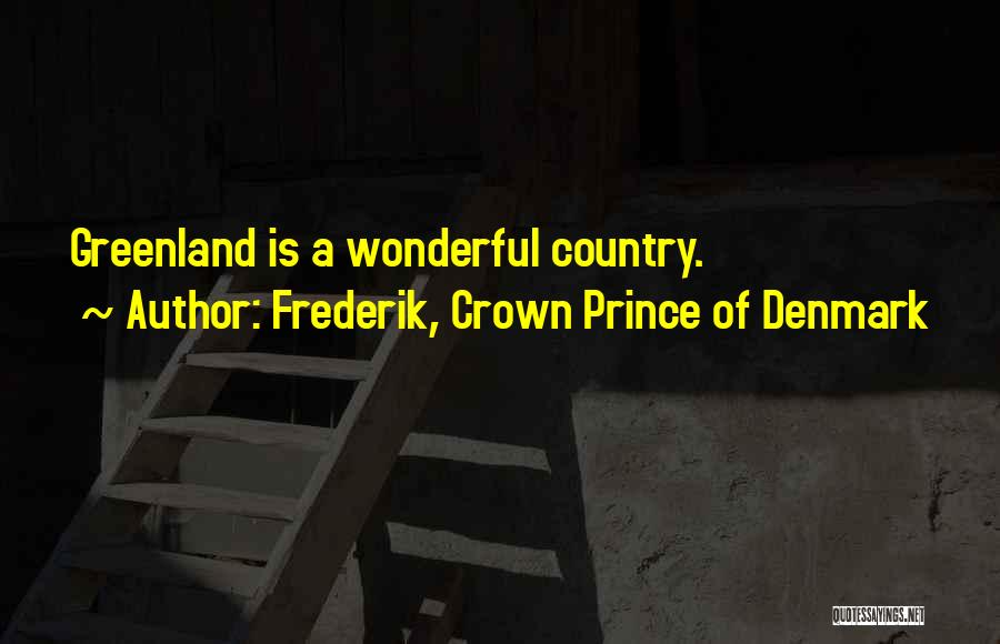 Prince Of Denmark Quotes By Frederik, Crown Prince Of Denmark