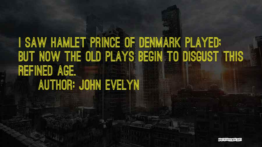 Prince Of Denmark Quotes By John Evelyn