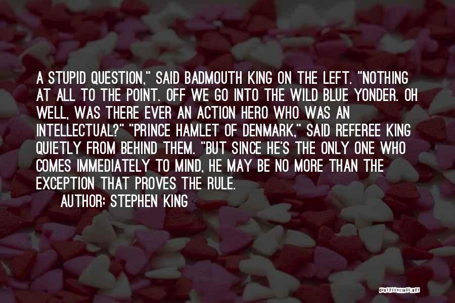 Prince Of Denmark Quotes By Stephen King