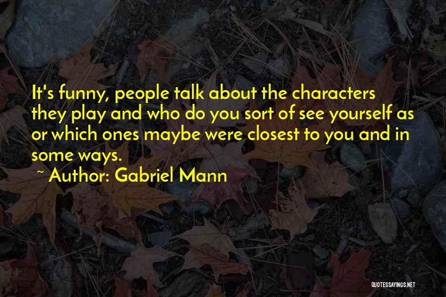 Princess Mononoke Okkoto Quotes By Gabriel Mann