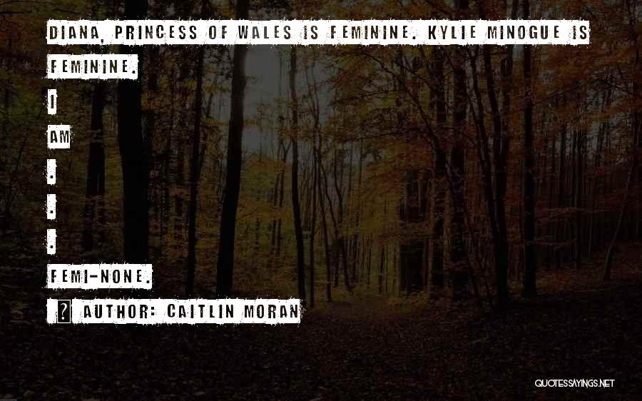 Princess Of Wales Quotes By Caitlin Moran