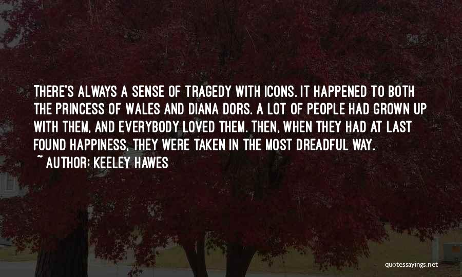 Princess Of Wales Quotes By Keeley Hawes