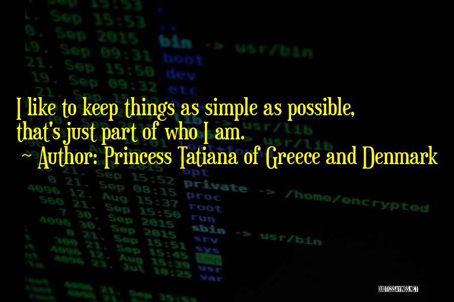 Princess Tatiana Of Greece And Denmark Quotes 1222052