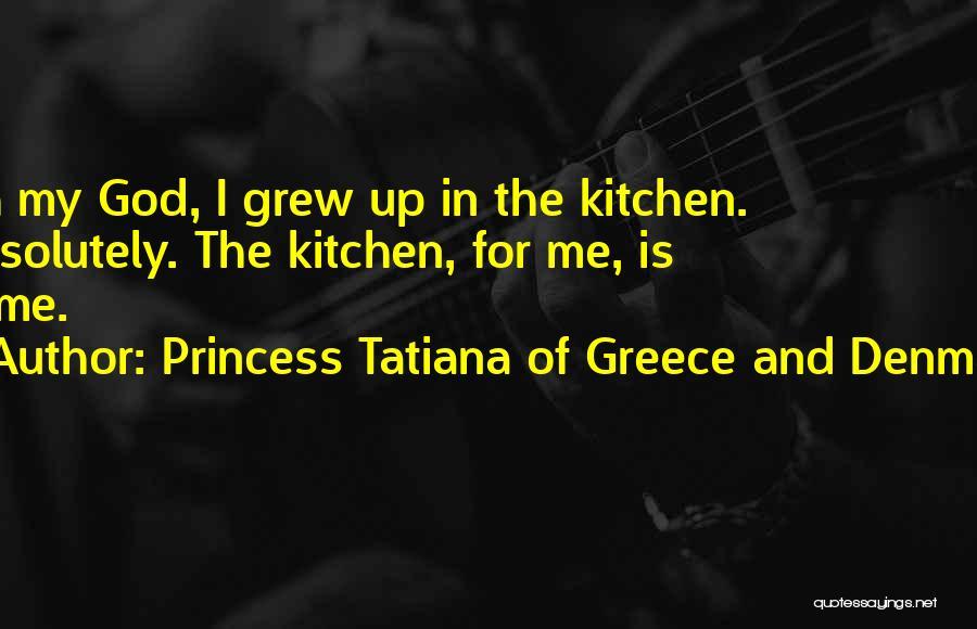 Princess Tatiana Of Greece And Denmark Quotes 1820486
