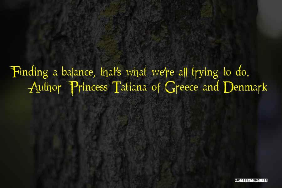 Princess Tatiana Of Greece And Denmark Quotes 784678