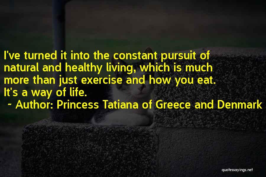 Princess Tatiana Of Greece And Denmark Quotes 893072