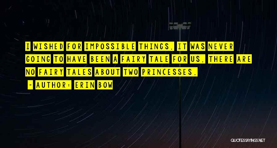 Princesses And Fairy Tales Quotes By Erin Bow
