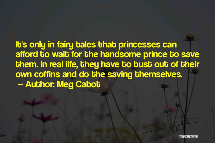 Princesses And Fairy Tales Quotes By Meg Cabot