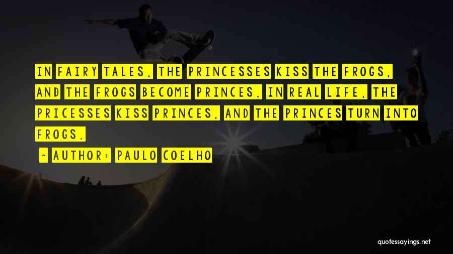 Princesses And Fairy Tales Quotes By Paulo Coelho
