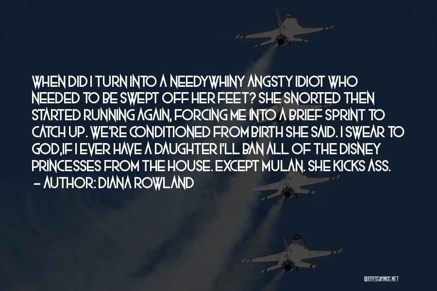 Princesses Diana Quotes By Diana Rowland