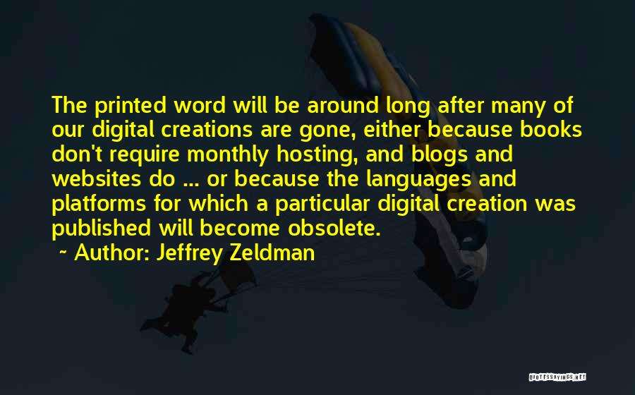 Printed Word Quotes By Jeffrey Zeldman
