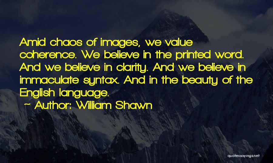 Printed Word Quotes By William Shawn