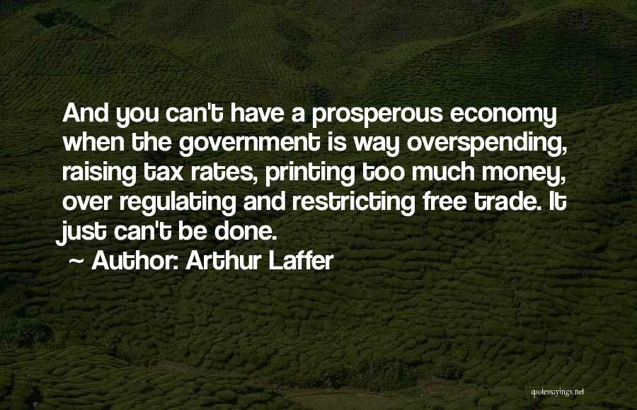 Printing Money Quotes By Arthur Laffer