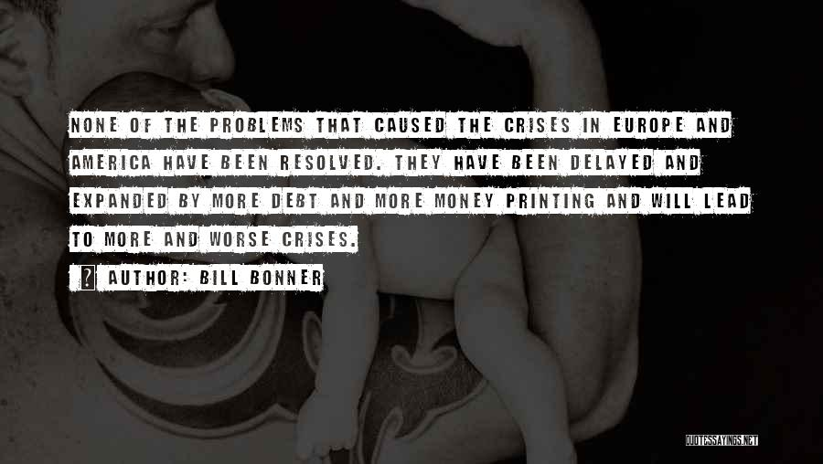 Printing Money Quotes By Bill Bonner