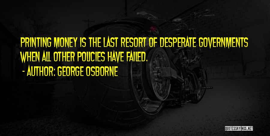 Printing Money Quotes By George Osborne