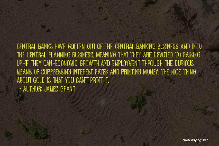 Printing Money Quotes By James Grant