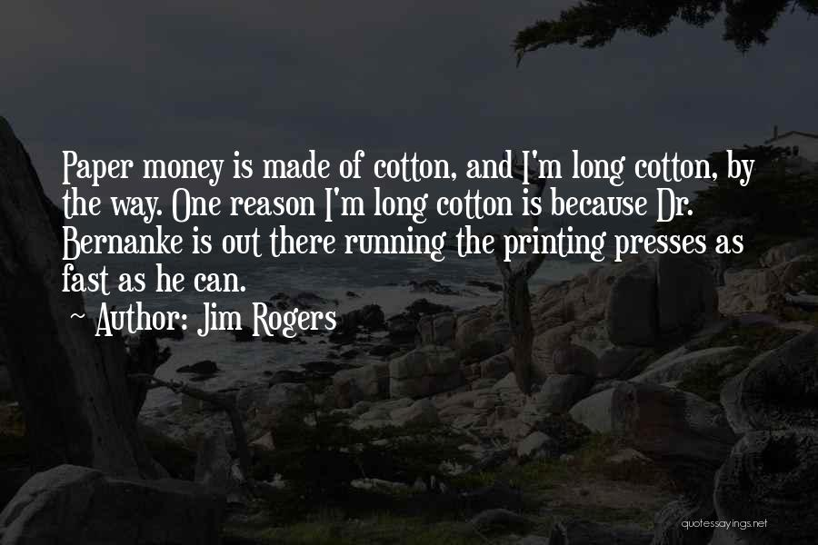 Printing Money Quotes By Jim Rogers