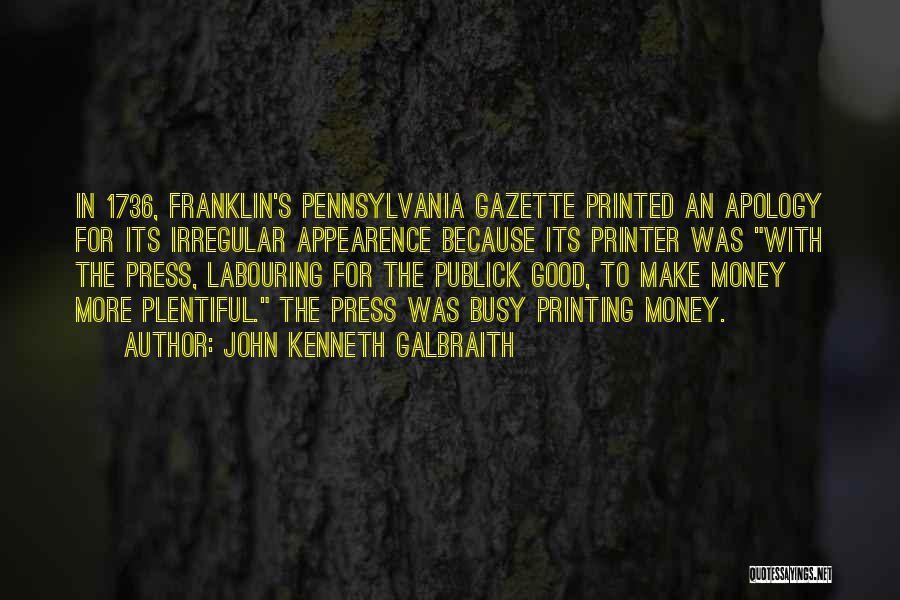 Printing Money Quotes By John Kenneth Galbraith