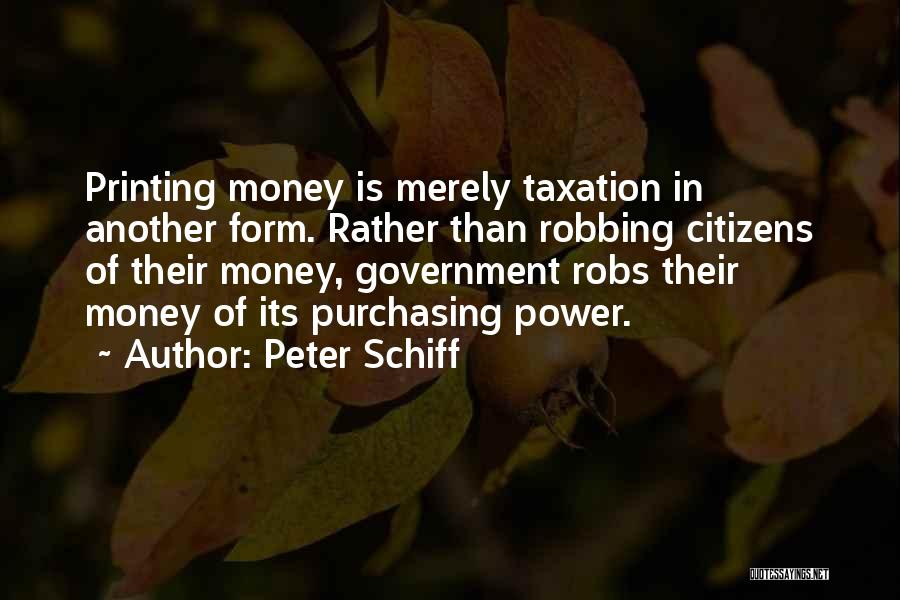 Printing Money Quotes By Peter Schiff