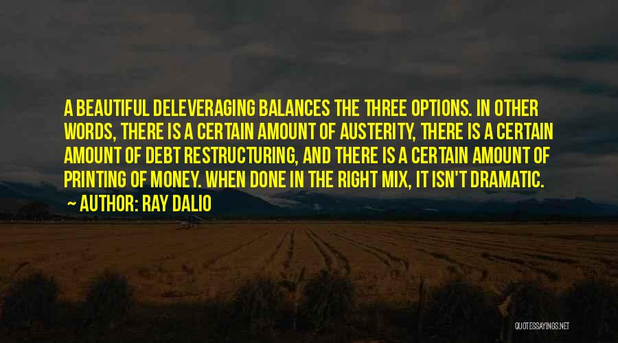 Printing Money Quotes By Ray Dalio