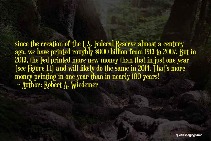 Printing Money Quotes By Robert A. Wiedemer