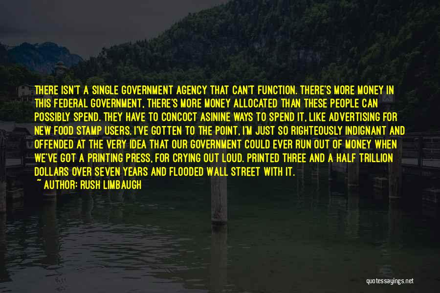 Printing Money Quotes By Rush Limbaugh