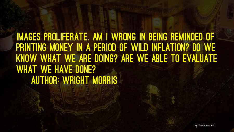 Printing Money Quotes By Wright Morris